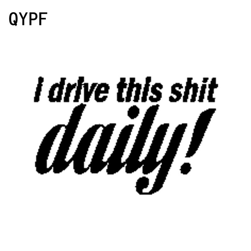 QYPF 15.5cm*9.9cm Funny I Drive This Daily Viny Car-styling Car Sticker Decal Black Silver Accessories C15-1187