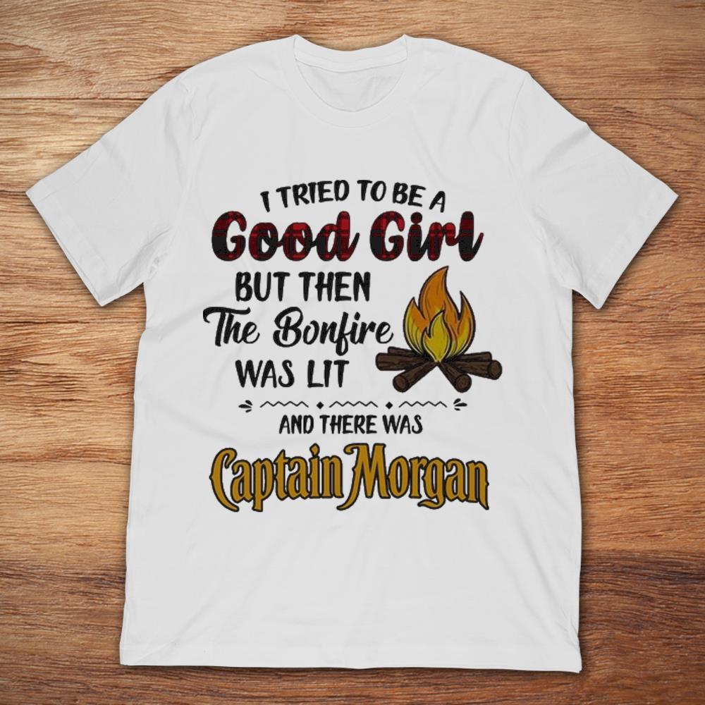 Probé ser una buena chica pero luego se encendía la hoguera y había una camiseta del capitán Morgan