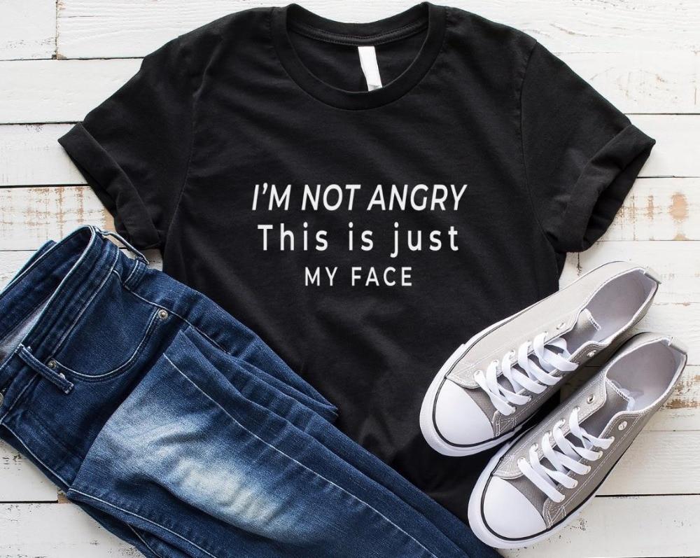 Camiseta divertida informal de algodón con letras I'm not angry this is just my face para mujer, camiseta para chica Yong, camiseta S-194