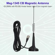 Antenne Radio CB Mag-1345 27MHz pour radio bidirectionnelle Mobile ANYTONE AT-6666 AT-5555N ANYSECU CB-40M CB-27 Radio de bande citoyenne