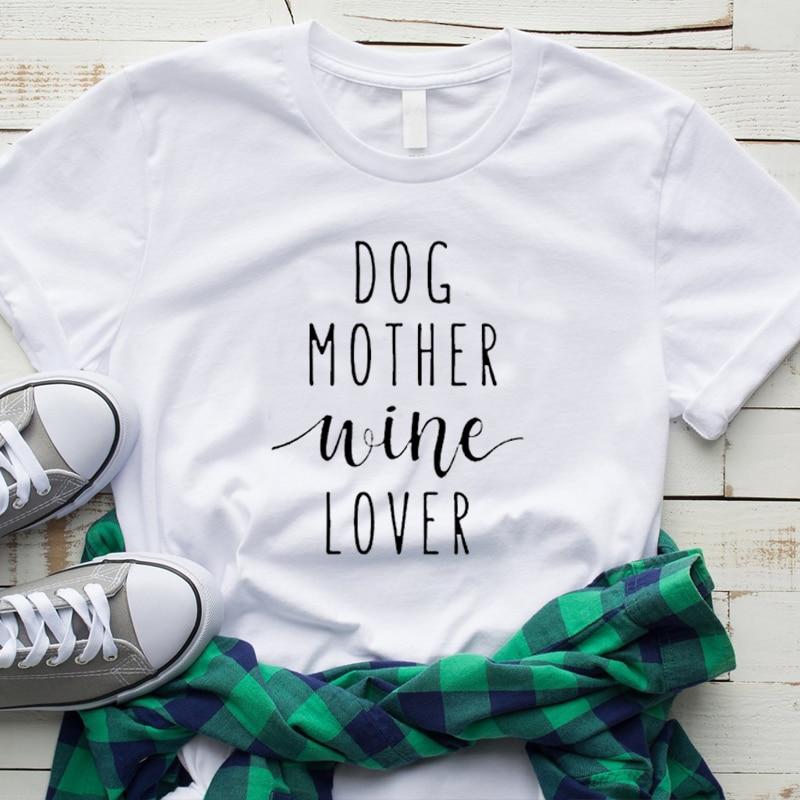 Nuevo perro madre vino amante camiseta perro mamá camisa chica perro camiseta amorosa perro y amante del vino Casual trajes de estilo superior ropa
