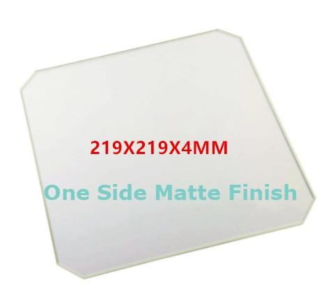 219x219x4 ملليمتر البورسليكات طبق من الزجاج جانب واحد ماتي ل Wanhao الناسخ i3 Anet A8 A6 MP صانع حدد 3D طابعة