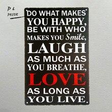 Dl-fais ce qui te rend heureux signe. Sourire, rire, amour, plaque murale en métal en direct