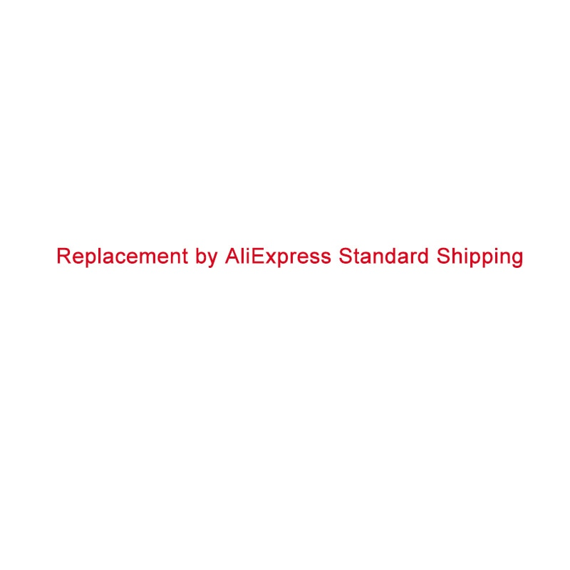 Replacement by AliExpress Standard Shipping