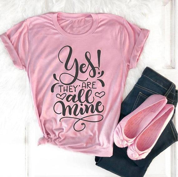 Sim, eles são todos os meus camiseta para mãe 90s moda feminina grunge tumblr tees slogan vintage camisetas gráficas rosa