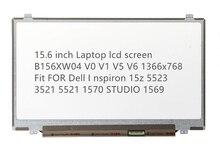 15.6 pouces écran lcd dordinateur portable B156XW04 V0 V1 V5 V6 1366x768 Ajustement POUR Dell Je nspiron 15z 5523 3521 5521 1570 STUDIO 1569