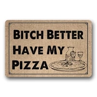 door mat entrance mat bitch better have my pizza non slip doormat 23 6 by 15 7 inch machine washable non woven fabric