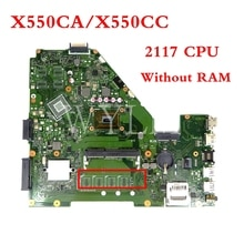 X550CA carte mère Sans RAM 2117CPU carte mère REV2.1 Pour ASUS X550C X550CC A550C X550CL R510C Y581C carte mère Dordinateur Portable Testé
