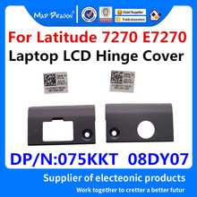 MAD DRAGON Brand Laptop LCD Hinge Cover For Dell Latitude 7270 E7270 Power cover 8DY07 08DY07 /NIC c