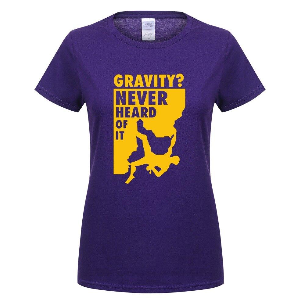 Camiseta de mujer Gravity Never Heard of It, camiseta de manga corta de algodón para niñas, camisetas con cuello redondo, ropa divertida para escalar OT-455
