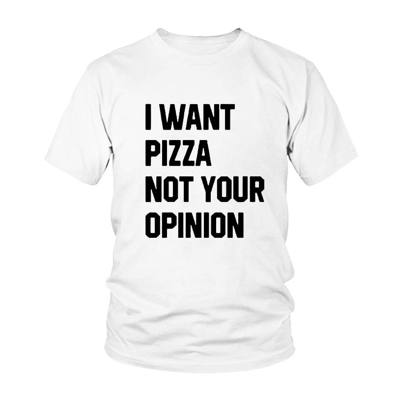 Nueva camiseta de mujer I WANT PIZZA NOT YOUR option letra negro blanco algodón Mujer Tumblr manga corta Camisetas cuello redondo