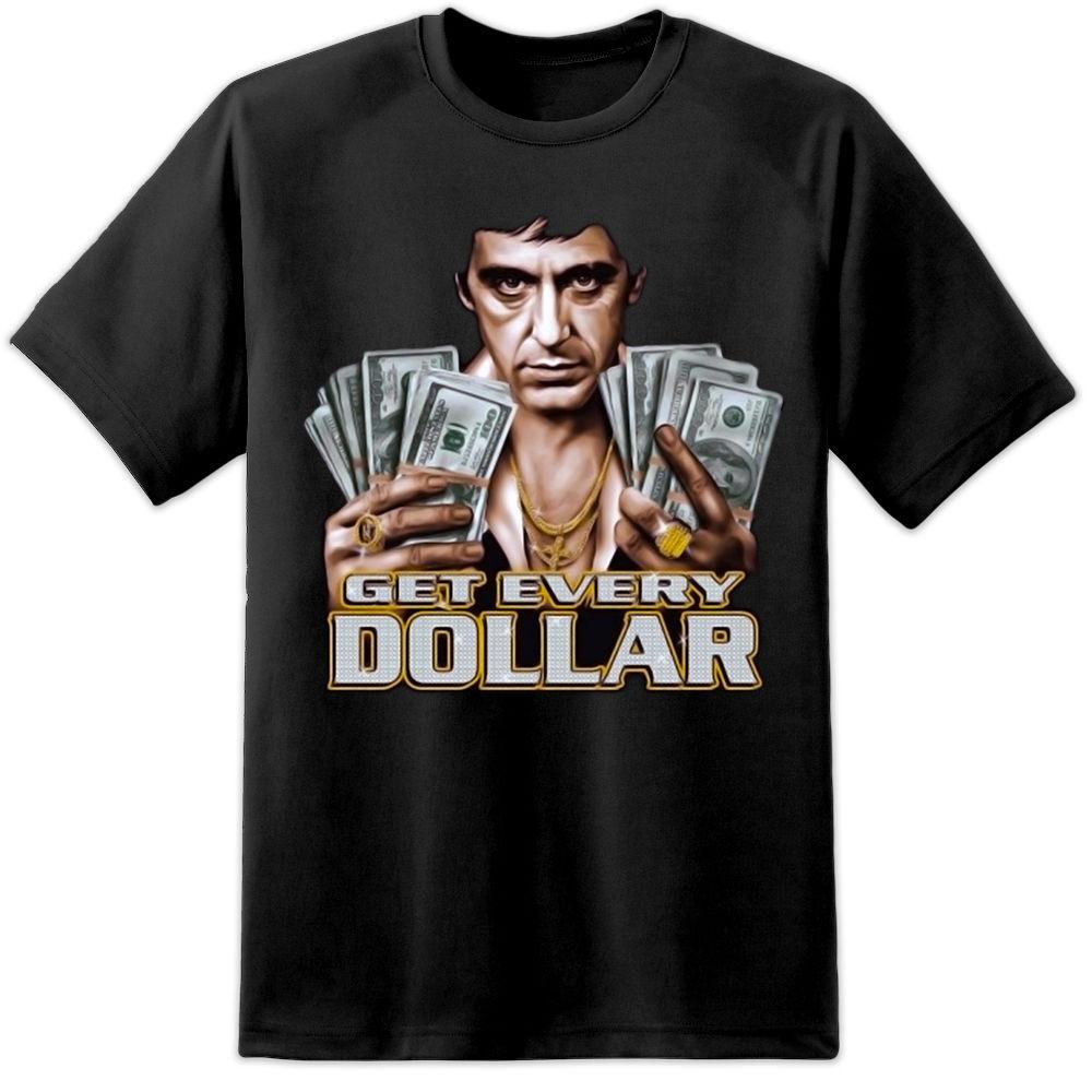 "TONY MONTANA - SCARFACE película ""GET EVERY DOLLAR"" Camiseta (S - 3XL) Cool Casual Pride camiseta hombres Unisex nueva camiseta de moda"