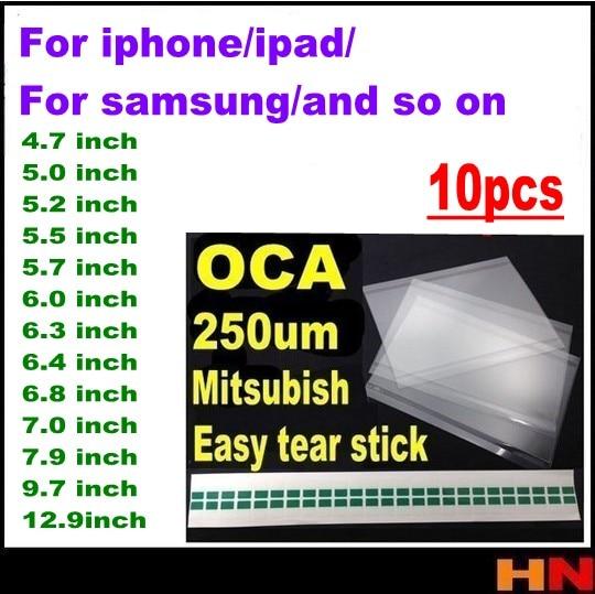 10 stücke 250um OCA Optische Klare Klebstoff Kleber 4,7 5 5,2 5,5 5,7 6 6,3 6,4 6,8 7 7,9 9,7 12,9 zoll Glas Objektiv Film leicht reißen