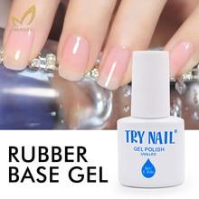 TRY NAIL Transparent Rubber Base Gel Soak Off Clear UV primer Long Lasting UV Nail Gel Polish Professional Nail Art