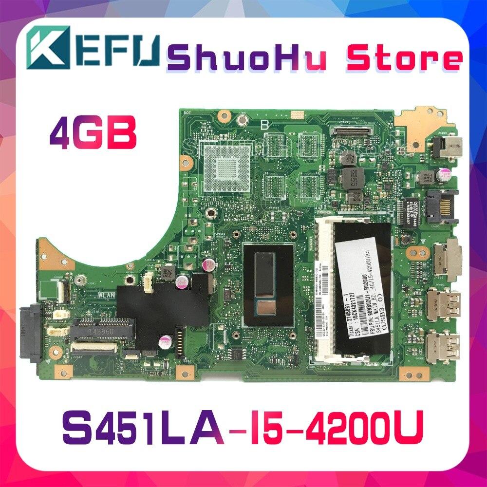 KEFU para ASUS S451LA S451LB S451L S451LN I5-4200U 4GB/placa base para ordenador portátil con memoria probada 100% placa base original