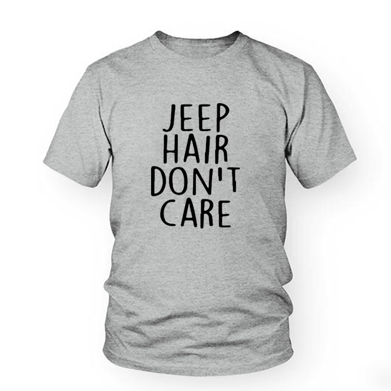 JEEP HAIR DON'T CARE Black Letter Print Ladies Summer Casual Hipster Hot Sale Harajuku Cotton T Shir