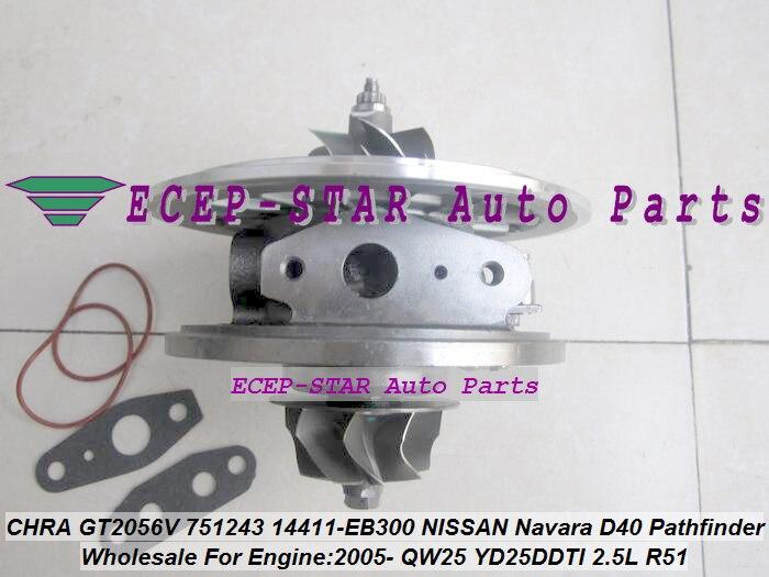 Envío Gratis Turbo CHRA cartucho GT2056V 751243-5002 S 751243 14411-EB300 para NISSAN Navara D40 Pathfinder R51 QW25 YD25DDTI 2.5L