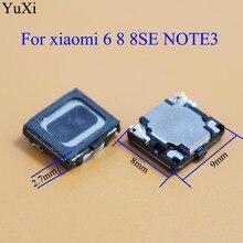 YuXi pour Xiao mi 6 mi 6 M6 8 8SE mi 8 M8 mi Note 3 oreille écouteur haut-parleur récepteur nouvelle pièce sonore de haute qualité