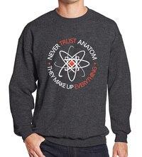 Bluza 2019 męska odzież sportowa nigdy nie ufaj atomowi tworzą wszystko zabawna nauka Unisex drukowane hoody harajuku moletom