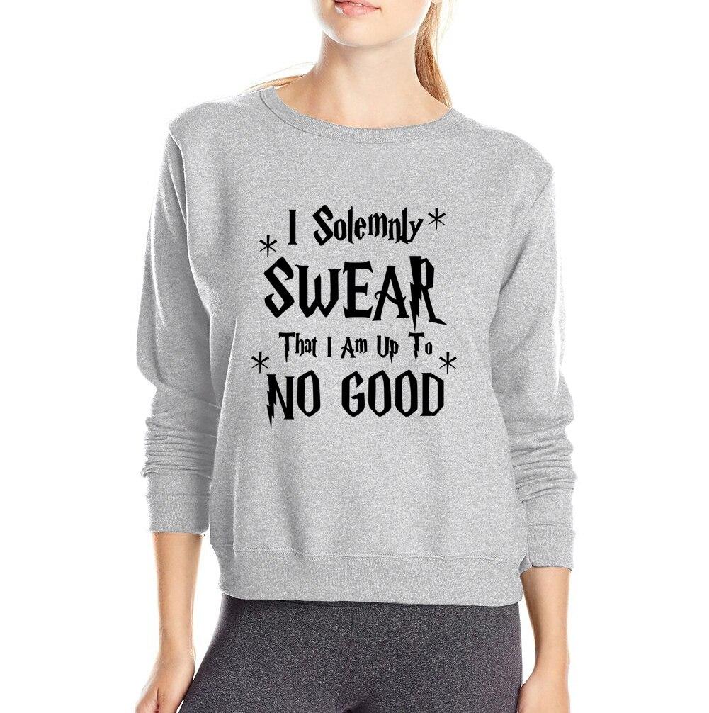 2019 wiosna zima bluzy bluzy drukowane uroczyście przysięgam, że jestem do nie dobry list Sweatshot kobiet dres kobiet