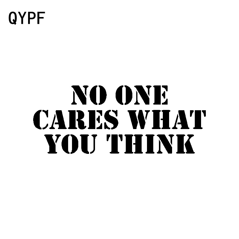 QYPF 17.2CM*6.8CM Funny No One Cares What You Think Vinyl High Quality Car Sticker Decal C15-2982