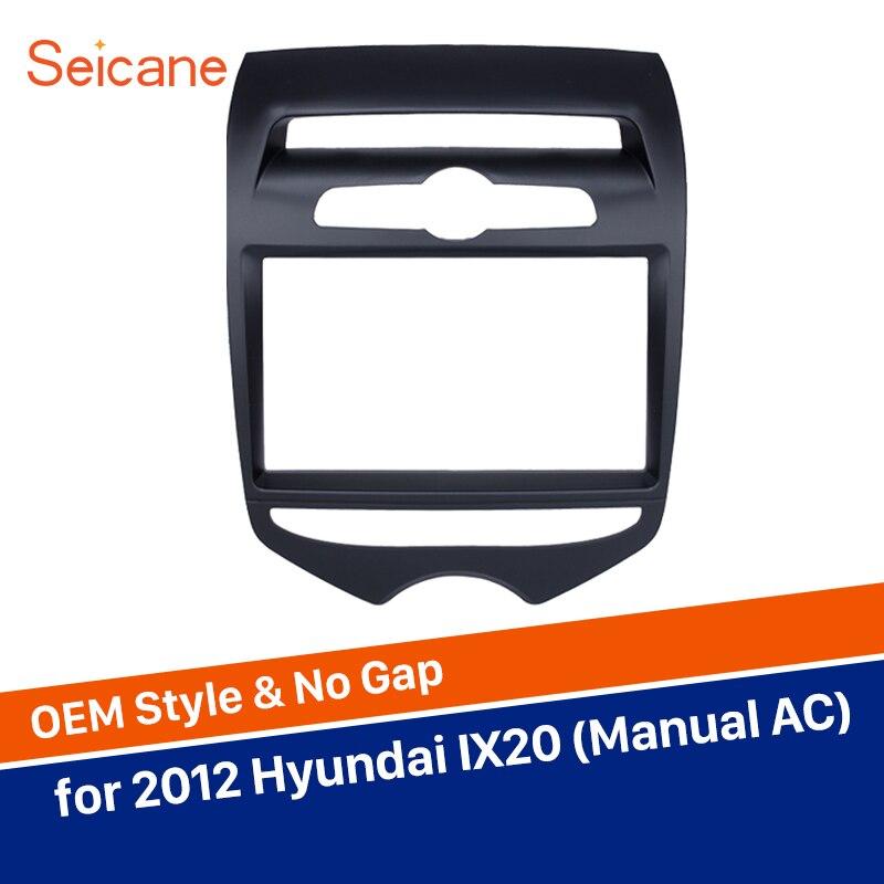 Kit de cubierta para marco de panel estéreo para coche Seicane 2Din para Hyundai IX20 Placa de Radio de reacondicionamiento de aire acondicionado manual 173*98mm