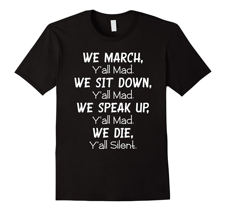 Camiseta estampada personalizada de alta calidad con diseño divertido para hombre We March, Ya'll Mad de Black Lives Matter