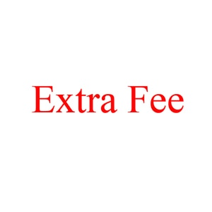 Custom made products in Extra Fee