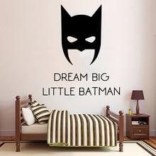 Hot dream big little Frase batman Wall Decal Vinyl Mural Poster For Kids Room Wall Stickers Batman Decals pegatina pared batman