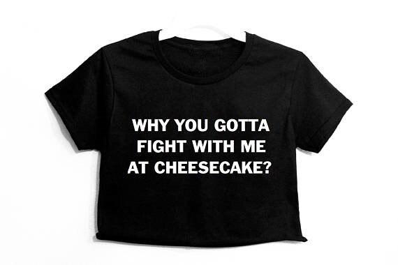 Sugarbaby, por qué tienes que luchar conmigo en Cheesecake, estampado gráfico, Camiseta corta para mujer, camiseta a la moda para chicas Tumblr, camiseta recortada
