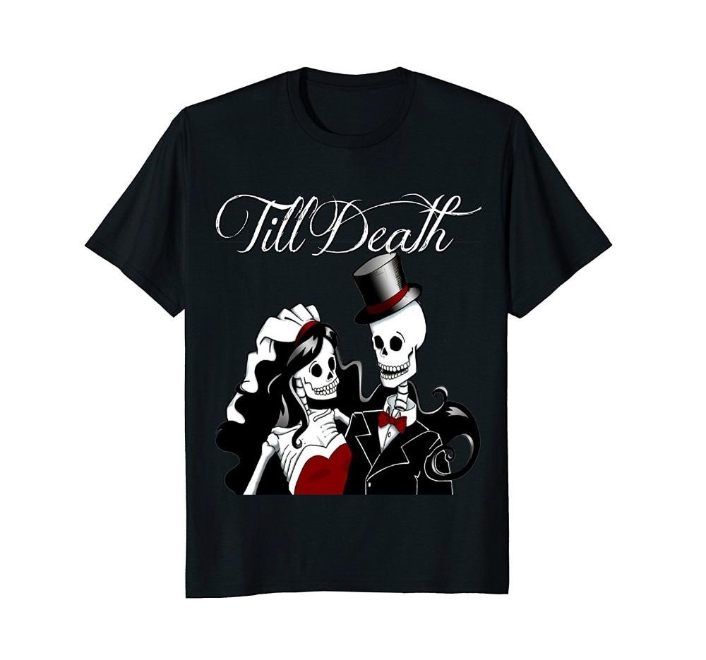 2019 New Summer Tee Shirt Wedding Skulls Shirt Bride Groom Till Death Anniversary Ink Fashion T-shirt