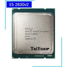Процессор Intel Xeon E5-2630V2 E5 2630v2 E5 2630 v2 2,1 GHz шестиядерный процессор с 12 резьбой 15 M 80 W LGA 2011