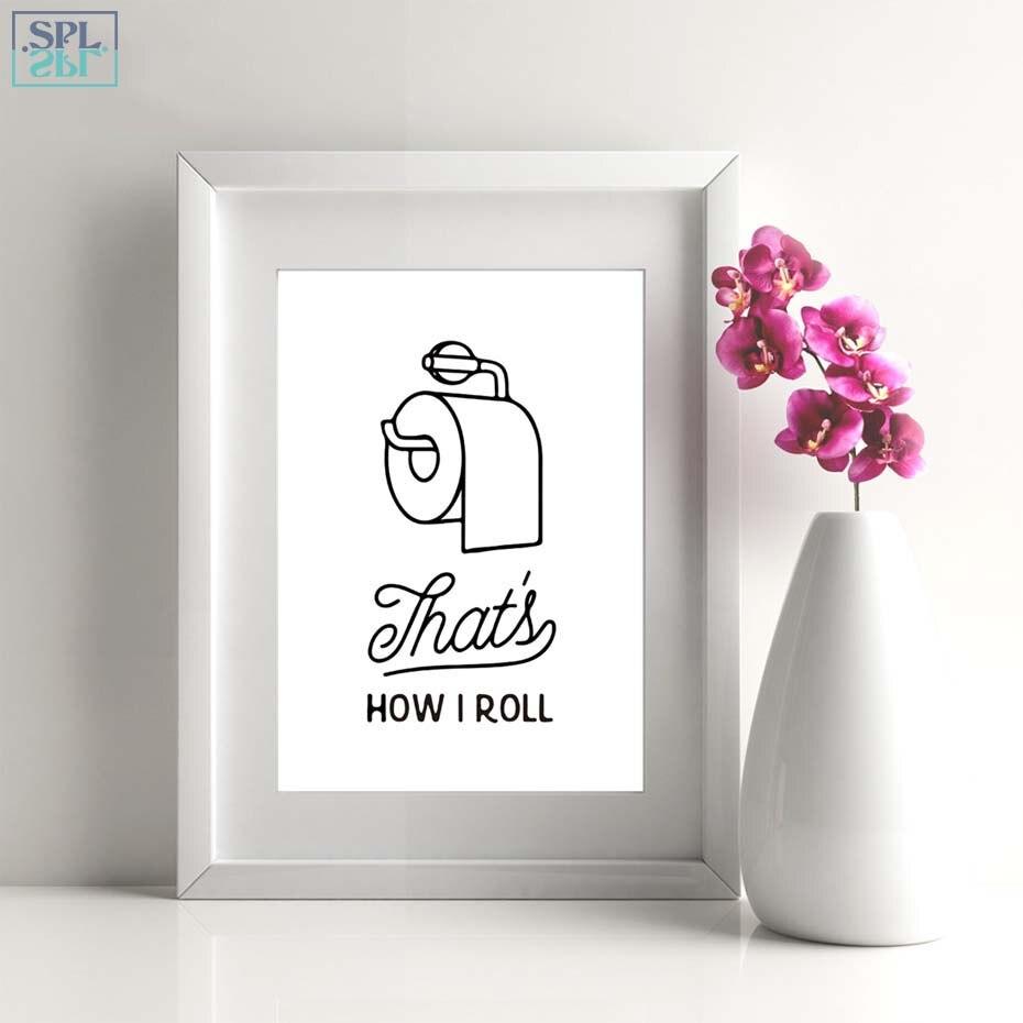Splspl que é como eu rolo! impressão em tela cartaz engraçado banheiro arte da parede decoração para casa imagem para banheiro sem moldura