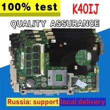 K40IJ Motherboard REV2.1 2G For ASUS K40IJ X8DIJ Laptop motherboard K40IJ Mainboard K40IJ Motherboard test 100% OK