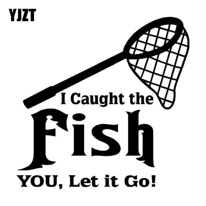 YJZT 14cm*14cm Fashion Caught The Fish You Let Go Fun Decals Car Sticker Black Silver Vinyl Accessories C11-0015