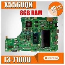 Avec 8GB RAM I3-7100U CPU X556UQK carte mère pour For Asus X556UV X556U X556UQK X556UQ ordinateur portable carte mère testé travail