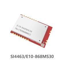 E10-868MS30 SI4463 868 MHz cdebyte SPI inalámbrico Módulo de radiofrecuencia transceptor largo alcance SMD 6000M 1W transmisor y receptor rf 868 MHz