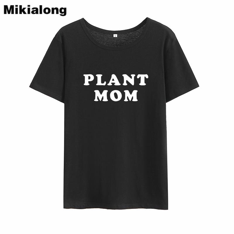 Mikialong Plant Mom Letter Tshirt Women 2018 Summer Short Sleeve Cotton Women Tshirt Tops Tumblr Loose Casual Tee Shirt Femme