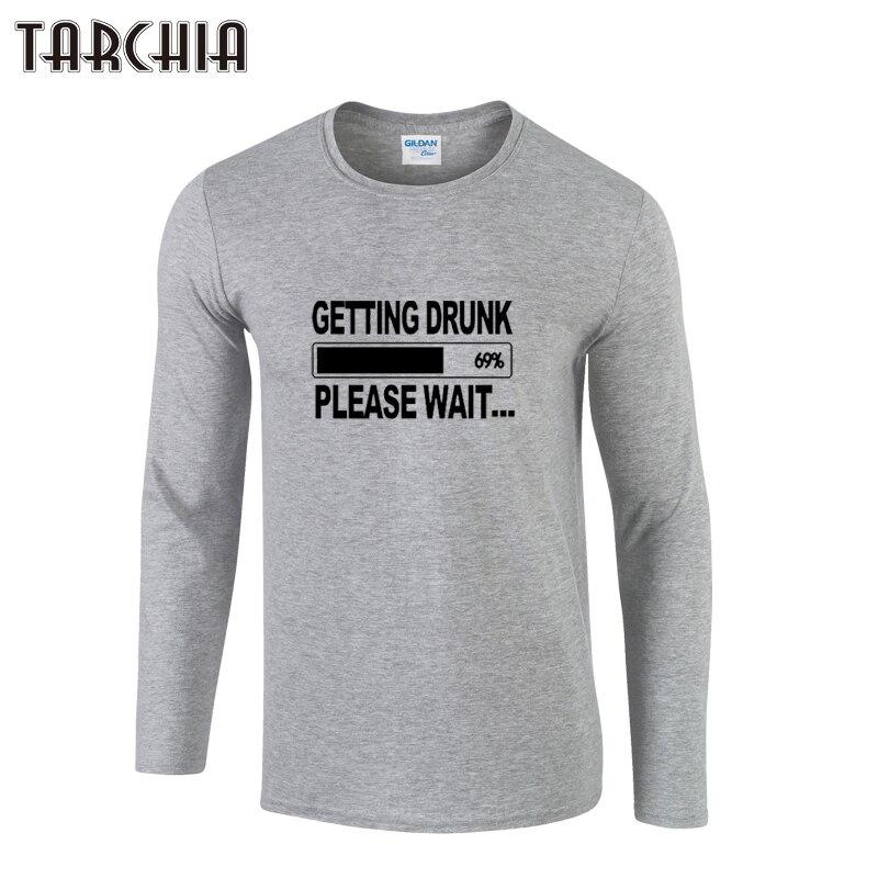 TARCHIA 2019 nuevo borracho por favor espera chico hombres manga larga Hombre t camisa camiseta de los hombres Camiseta 100% algodón plus tamaño Homme