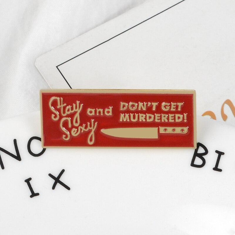 Stay Sexy Laple pines rojo sangre y cuchillo broches Pinback insignia mochila bolsa sombrero chaquetas de cuero accesorio de moda