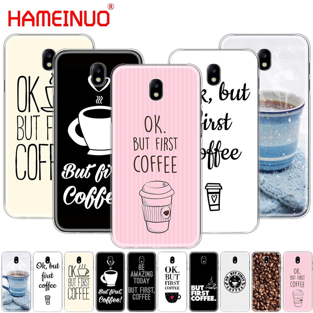 HAMEINUO Ok But First Coffee cover phone case for Samsung Galaxy J3 J5 J7 2017 J527 J727 J327 J330 J530 J730 PRO