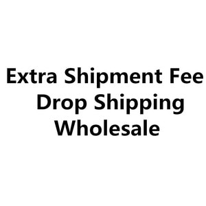 this link is just for the Extra Shipment Fee Drop Shipping wholesale fill postage / price difference / Other special categories