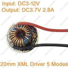 5 modi 20mm Durchmesser T6 Led-treiber 12 v Eingang (DC3-12V) ausgang DC3-3.7V 2,5-2.8A Für Cree XM-L XML XM-L2 Beleuchtung Transformatoren