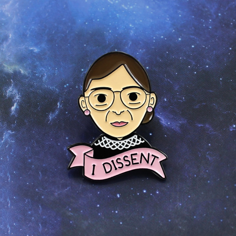 Féminisme broche je dissidence Ruth Bader Ginsburg indépendante femme Justice émail Pin manteau casquette sac à dos Badge cadeaux féministes