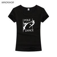 pole dance t shirt women sexy dancer printed t shirt cotton fashion hipster short sleeve tee tops camiseta femenina
