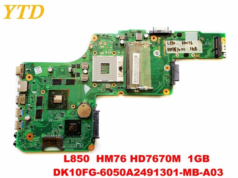 الأصلي لتوشيبا L850 L855 اللوحة المحمول L850 HM76 HD7670M 1GB DK10FG-6050A2491301-MB-A03 اختبار جيد شحن مجاني