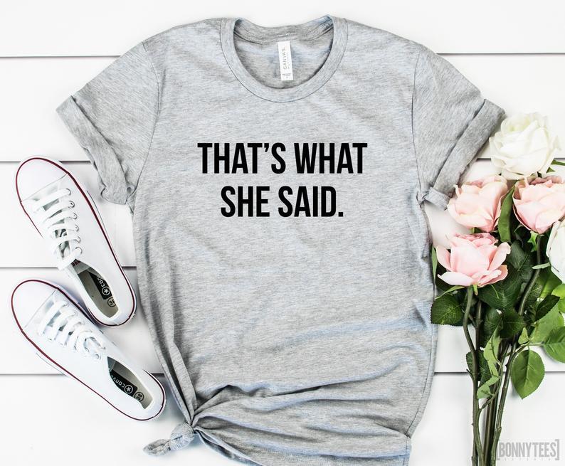 Skuggnas nueva llegada eso es lo que ella dijo camiseta de la Oficina TV Show mujeres camiseta Michael Scott regalo camiseta Drop Ship