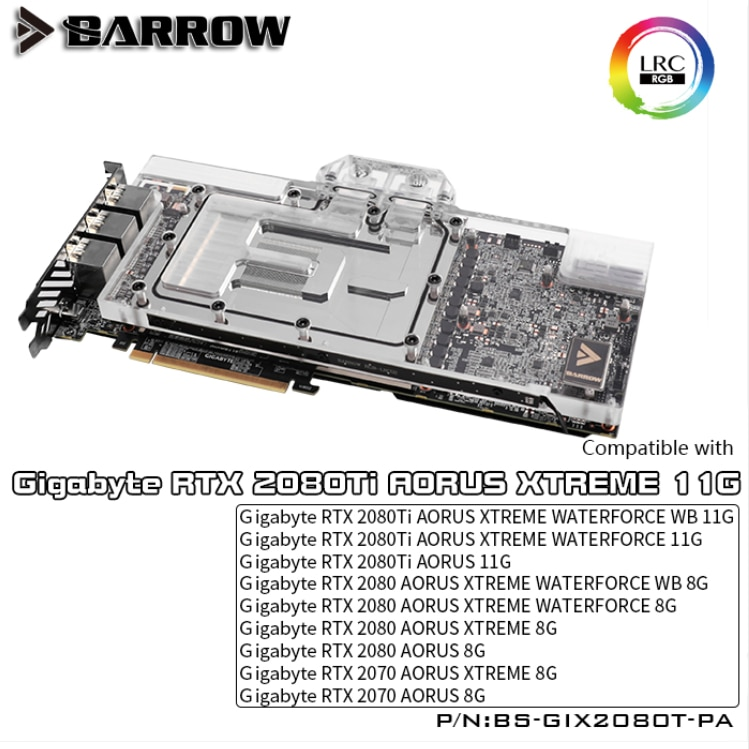 Barrow BS-GIX2080T-PA, LRC 2.0 Full Cover Graphics Card Water Cooling Blocks, For Gigabyte AORUS RTX2080Ti/2080/2070