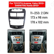 2 DIN Car Radio stereo Fitting installation adapter fascia For TOYOTA Avanza, Veloz 2012+ DAIHATSU Xenia 2012+ frame Audio