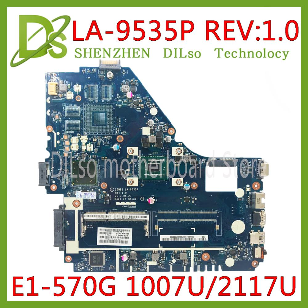 KEFU Z5WE1 LA-9535P mainboard For Acer aspire E1-530 E1-570 E1-570G laptop motherboard 1007U/2117U Test work 100% original